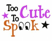 Too Cute To Spook 6X10 Inch